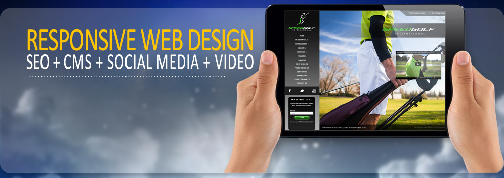 Responsive Web Design - SEO - CMS - Video - Mobile -Social Media